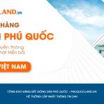 PhuQuocLand.vn Một sản phẩm công nghệ mới của Goldland Việt Nam